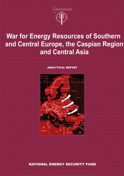 War for Energy Resources of Southern and Central Europe, the Caspian Region and Central Asia