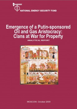 Emergence of a Putin-sponsored Oil and Gas Aristocracy: Clans at War for Property